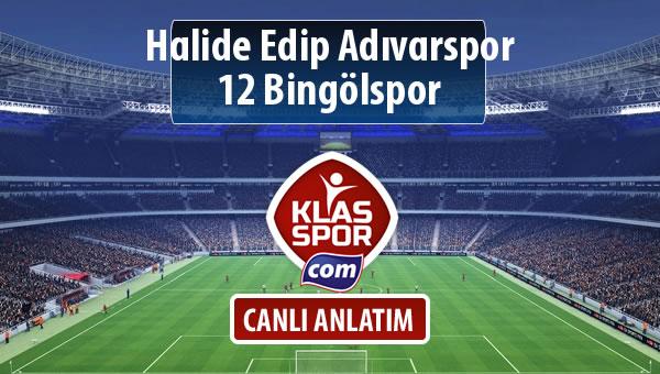 Halide Edip Adıvarspor - 12 Bingölspor sahaya hangi kadro ile çıkıyor?