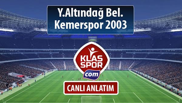 Y.Altındağ Bel. - Kemerspor 2003 maç kadroları belli oldu...
