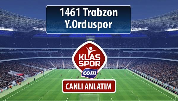 İşte 1461 Trabzon - Y.Orduspor maçında ilk 11'ler