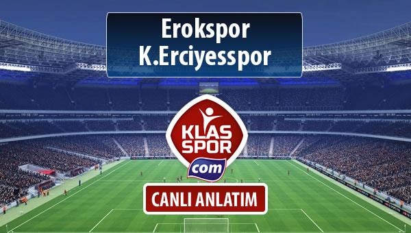Erokspor - K.Erciyesspor sahaya hangi kadro ile çıkıyor?