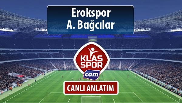 Erokspor - A. Bağcılar maç kadroları belli oldu...