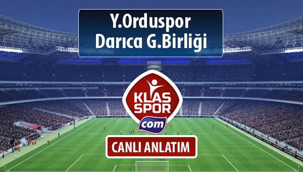 Y.Orduspor - Darıca G.Birliği maç kadroları belli oldu...