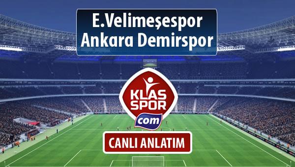 E.Velimeşespor - Ankara Demirspor maç kadroları belli oldu...