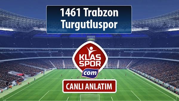 1461 Trabzon - Turgutluspor maç kadroları belli oldu...