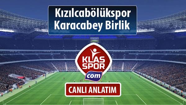 Kızılcabölükspor - Karacabey Birlik  maç kadroları belli oldu...
