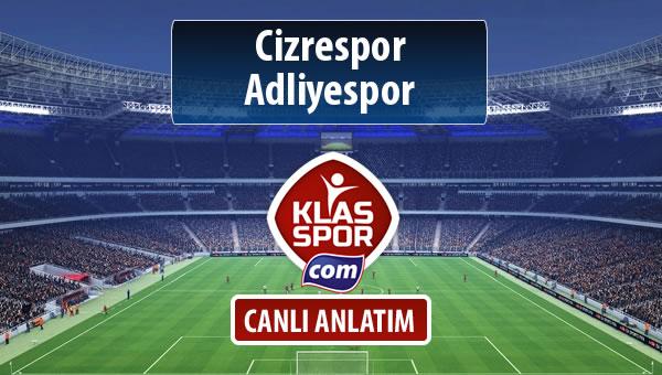 Cizrespor - Adliyespor sahaya hangi kadro ile çıkıyor?