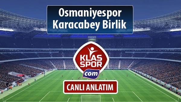 İşte Osmaniyespor - Karacabey Birlik  maçında ilk 11'ler