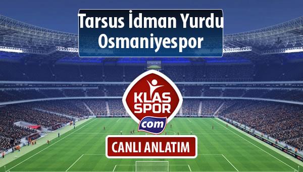 Tarsus İdman Yurdu - Osmaniyespor sahaya hangi kadro ile çıkıyor?
