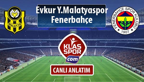 İşte Evkur Y.Malatyaspor - Fenerbahçe maçında ilk 11'ler