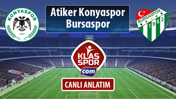İşte Atiker Konyaspor - Bursaspor maçında ilk 11'ler