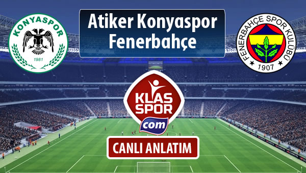 İşte Atiker Konyaspor - Fenerbahçe maçında ilk 11'ler