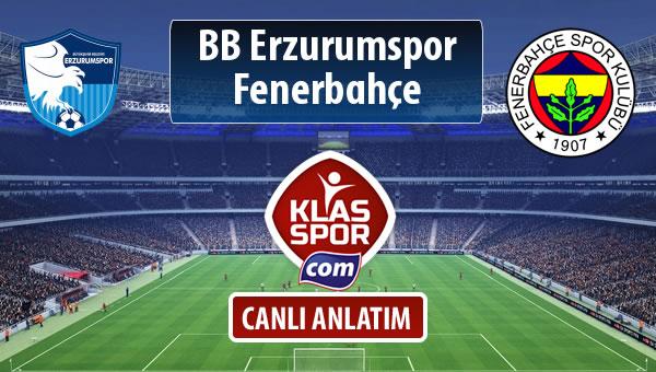 BB Erzurumspor - Fenerbahçe sahaya hangi kadro ile çıkıyor?