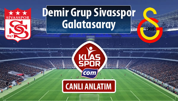 Demir Grup Sivasspor - Galatasaray sahaya hangi kadro ile çıkıyor?