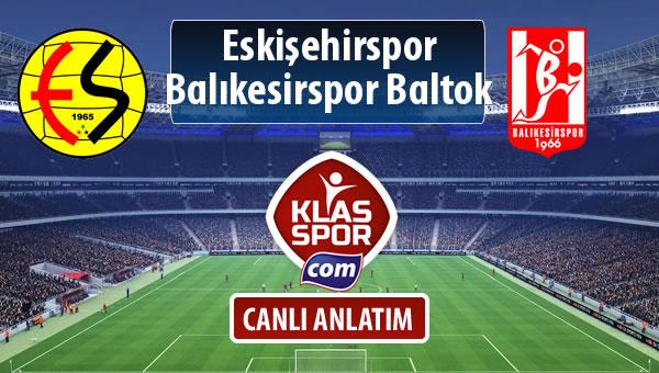 Eskişehirspor - Balıkesirspor Baltok sahaya hangi kadro ile çıkıyor?