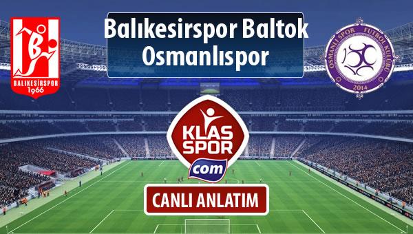 Balıkesirspor Baltok - Osmanlıspor maç kadroları belli oldu...
