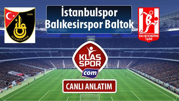 İşte İstanbulspor - Balıkesirspor Baltok maçında ilk 11'ler